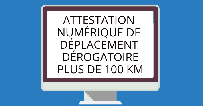 Attestation déplacement plus de 100 km sur l'honneur à télécharger